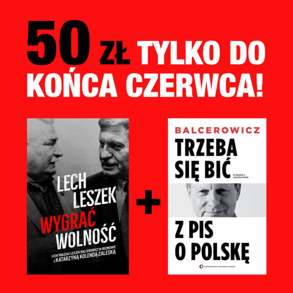 """Promocja! """"Lech. Leszek. Wygrać wolność"""" + """"Trzeba się bić z PiS o Polskę"""" za 50 zł! Tylko do końca czerwca!"""